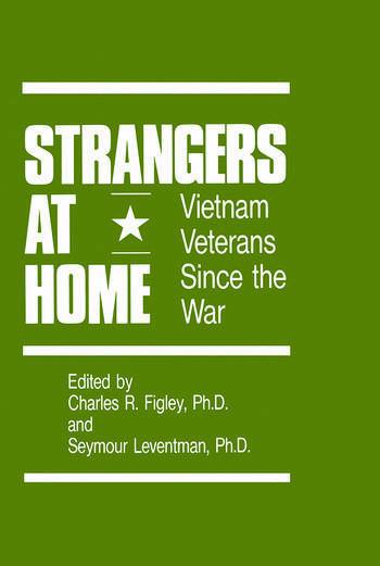 Strangers At Home Vietnam Veterans Since The War book cover