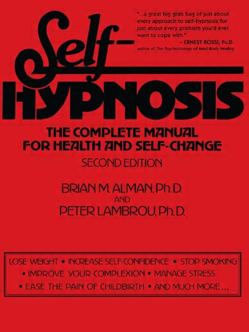 Self-Hypnosis The Complete Manual for Health and Self-Change, Second Edition book cover