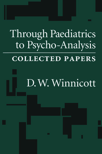 Through Pediatrics to Psychoanalysis Collected Papers book cover