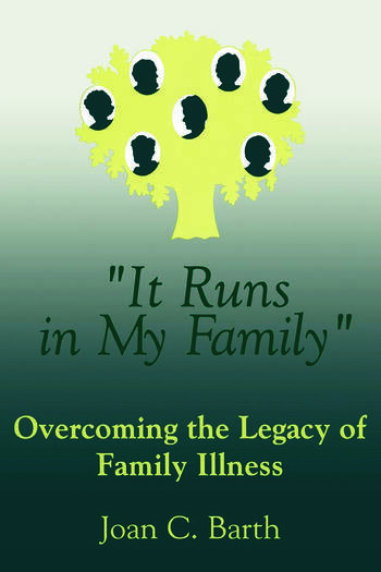 It Runs In My Family Illness As A Family Legacy book cover