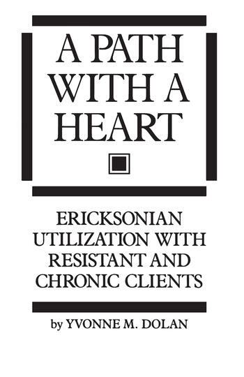 A Path With A Heart Ericksonian Utilization With Resistant and Chronic Clients book cover