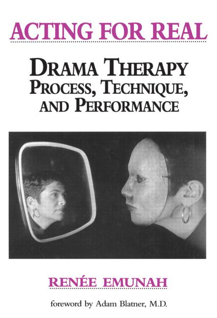 Acting For Real Drama Therapy Process, Technique, And Performance book cover