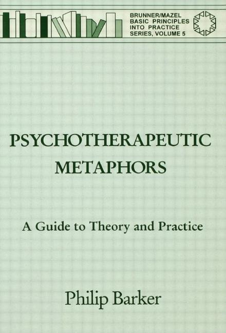 Psychotherapeutic Metaphors: A Guide To Theory And Practice book cover