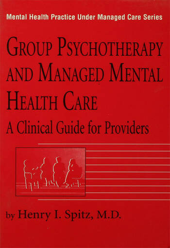 Group Psychotherapy And Managed Mental Health Care A Clinical Guide For Providers book cover