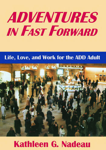 Adventures In Fast Forward Life, Love and Work for the Add Adult book cover