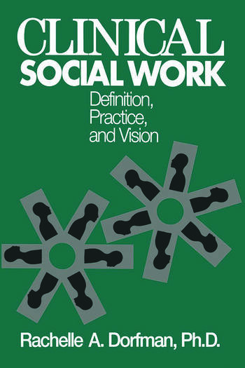 Clinical Social Work Definition, Practice And Vision book cover