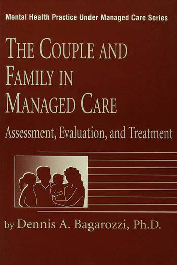 The Couple And Family In Managed Care Assessment, Evaluation And Treatment book cover