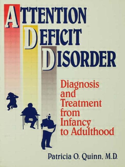 Attention Deficit Disorder Diagnosis And Treatment From Infancy To Adulthood book cover