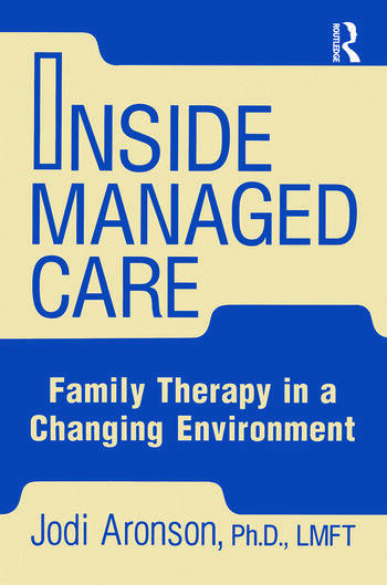 Inside Managed Care Family Therapy In A Changing Environment book cover