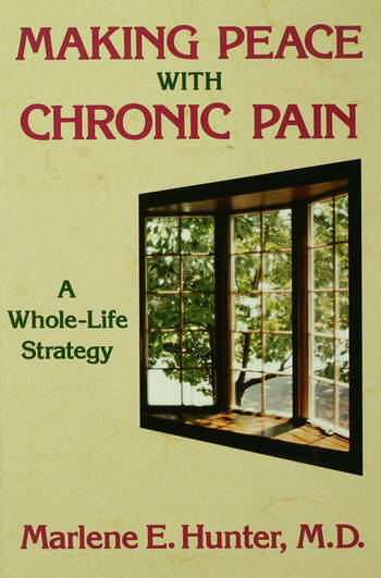 Making Peace With Chronic Pain A Whole-Life Strategy book cover