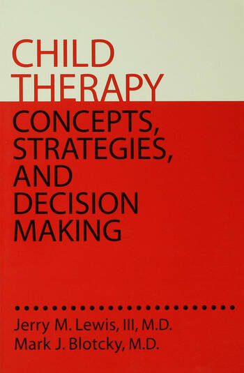 Child Therapy: Concepts, Strategies,And Decision Making Concepts Strategies & Decision Making book cover