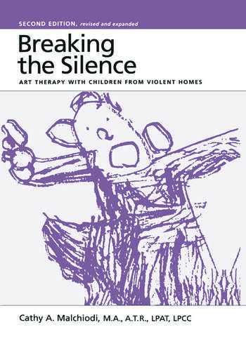 Breaking the Silence Art Therapy With Children From Violent Homes book cover