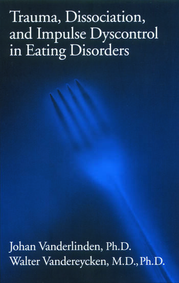 Trauma, Dissociation, And Impulse Dyscontrol In Eating Disorders book cover
