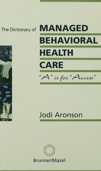 The Dictionary Of Managed Care A Is For Access book cover