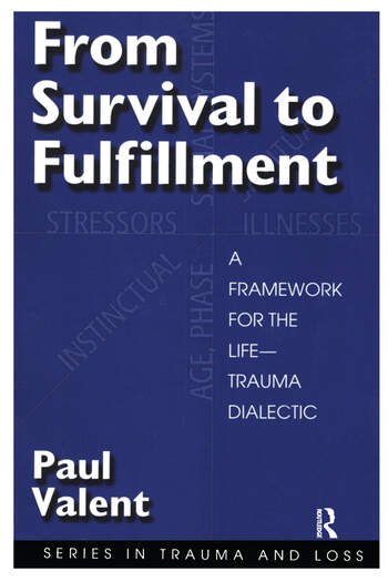 From Survival to Fulfilment A Framework for Traumatology book cover