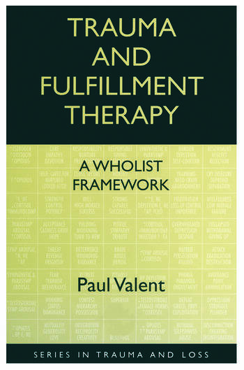 Trauma and Fulfillment Therapy: A Wholist Framework Pathways to Fulfillment book cover
