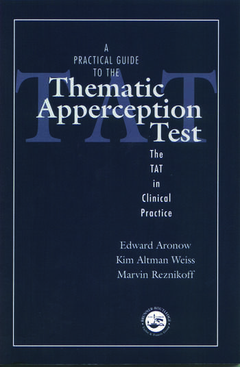 A Practical Guide to the Thematic Apperception Test The TAT in Clinical Practice book cover