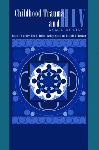 Child Trauma And HIV Risk Behaviour In Women A Multivariate Mediational Model book cover