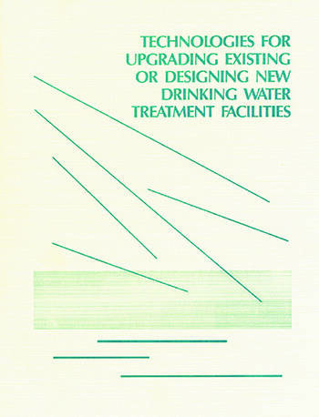 Technologies for Upgrading Existing or Designing New Drinking Water book cover