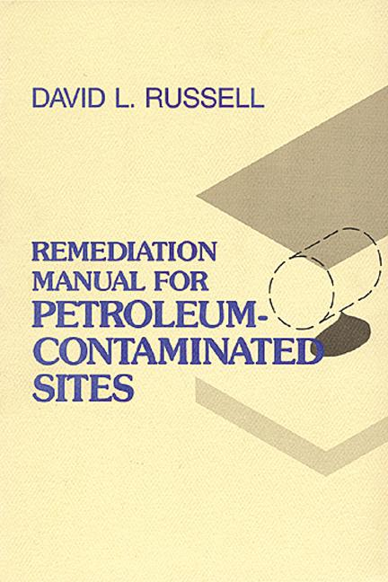 Remediation Manual for Petroleum Contaminated Sites book cover