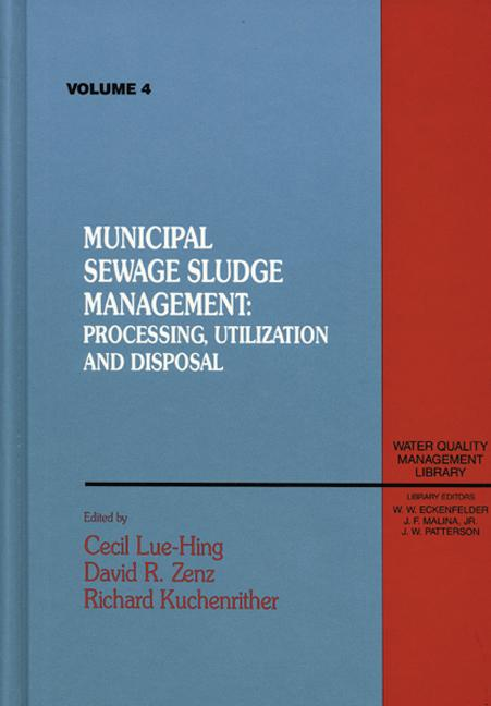 Municipal Sewage Sludge Management, Processing and Disposal, Volume IV book cover