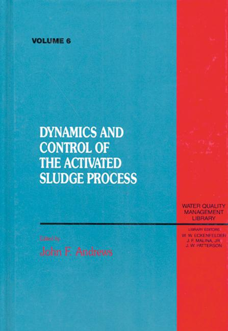 Dynamics and Control of the Activated Sludge Process, Volume VI book cover
