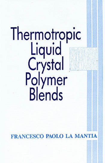 Thermotropic Liquid Crystal Polymer Blends book cover