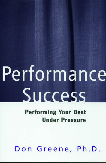 Performance Success Performing Your Best Under Pressure book cover