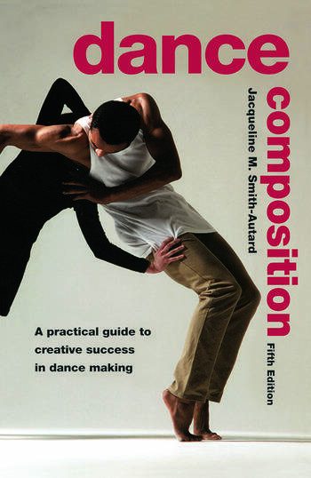 Dance Composition A Practical Guide to Creative Success in Dance Making book cover