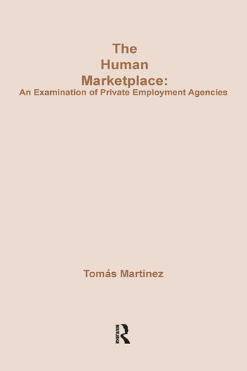 The Human Marketplace Examination of Private Employment Agencies book cover