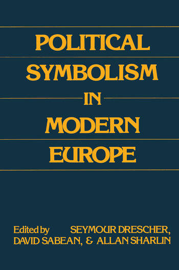Political Symbolism in Modern Europe Essays in Honour of George L.Mosse book cover