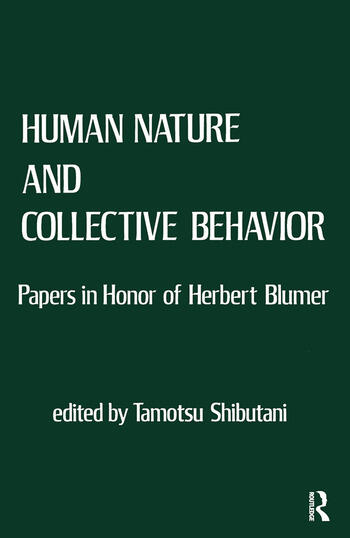 Human Nature and Collective Behavior Papers in Honor of Herbert Blumer book cover