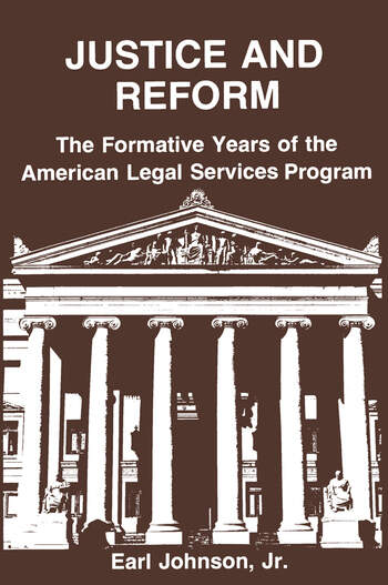 Justice and Reform Formative Years of the American Legal Service Programme book cover