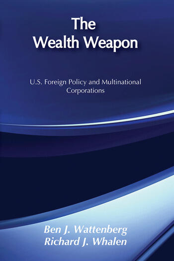 The Wealth Weapon U.S. Foreign Policy and Multinational Corporations book cover