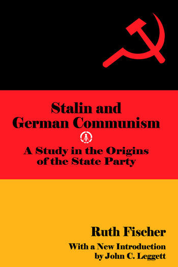 Stalin and German Communism A Study in the Origins of the State Party book cover