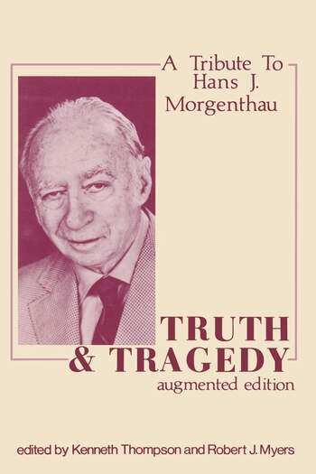 Truth and Tragedy Tribute to Hans J. Morgenthau book cover