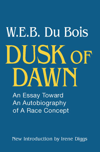 Dusk of Dawn! An Essay Toward an Autobiography of Race Concept book cover