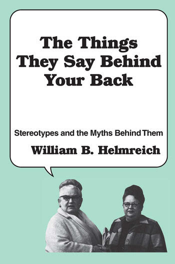 The Things They Say behind Your Back Stereotypes and the Myths Behind Them book cover