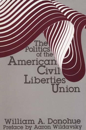 The Politics of the American Civil Liberties Union book cover