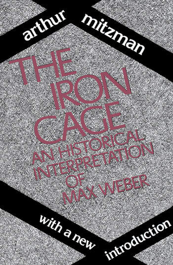 The Iron Cage Historical Interpretation of Max Weber book cover