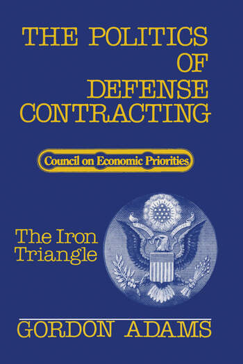 The Politics of Defense Contracting The Iron Triangle book cover