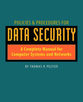 Policies and Procedures for Data Security A Complete Manual for Computer Systems and Networks book cover