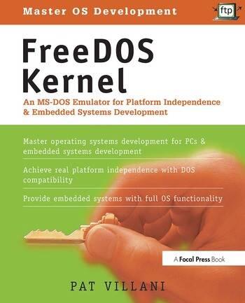 FreeDOS Kernel An MS-DOS Emulator for Platform Independence & Embedded System Development book cover