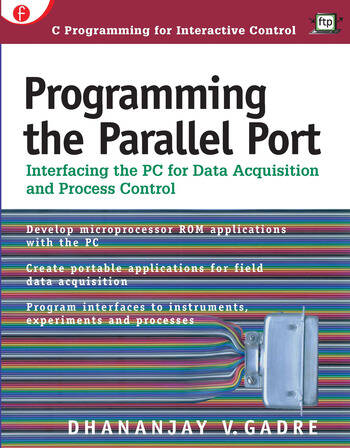 Programming the Parallel Port Interfacing the PC for Data Acquisition and Process Control book cover