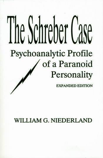 The Schreber Case Psychoanalytic Profile of A Paranoid Personality book cover