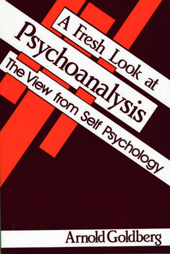 A Fresh Look at Psychoanalysis The View From Self Psychology book cover