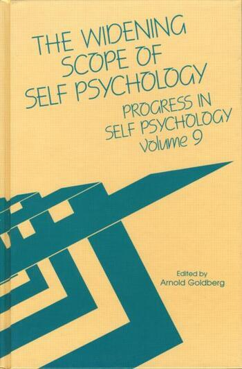 Progress in Self Psychology, V. 9 The Widening Scope of Self Psychology book cover