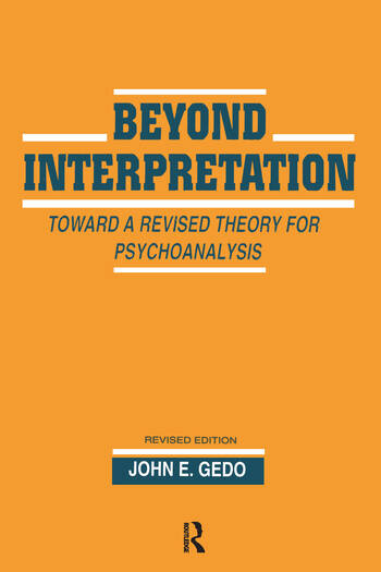 Beyond Interpretation Toward a Revised Theory for Psychoanalysis book cover
