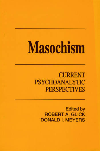 Masochism Current Psychoanalytic Perspectives book cover