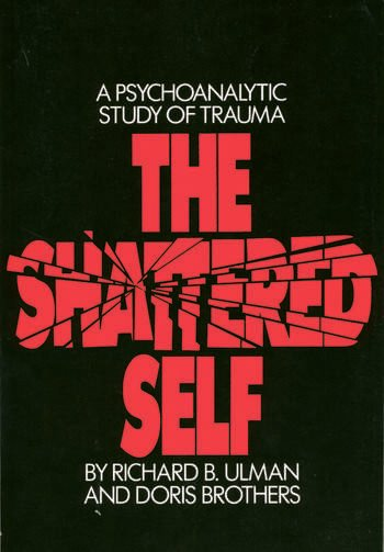 The Shattered Self A Psychoanalytic Study of Trauma book cover